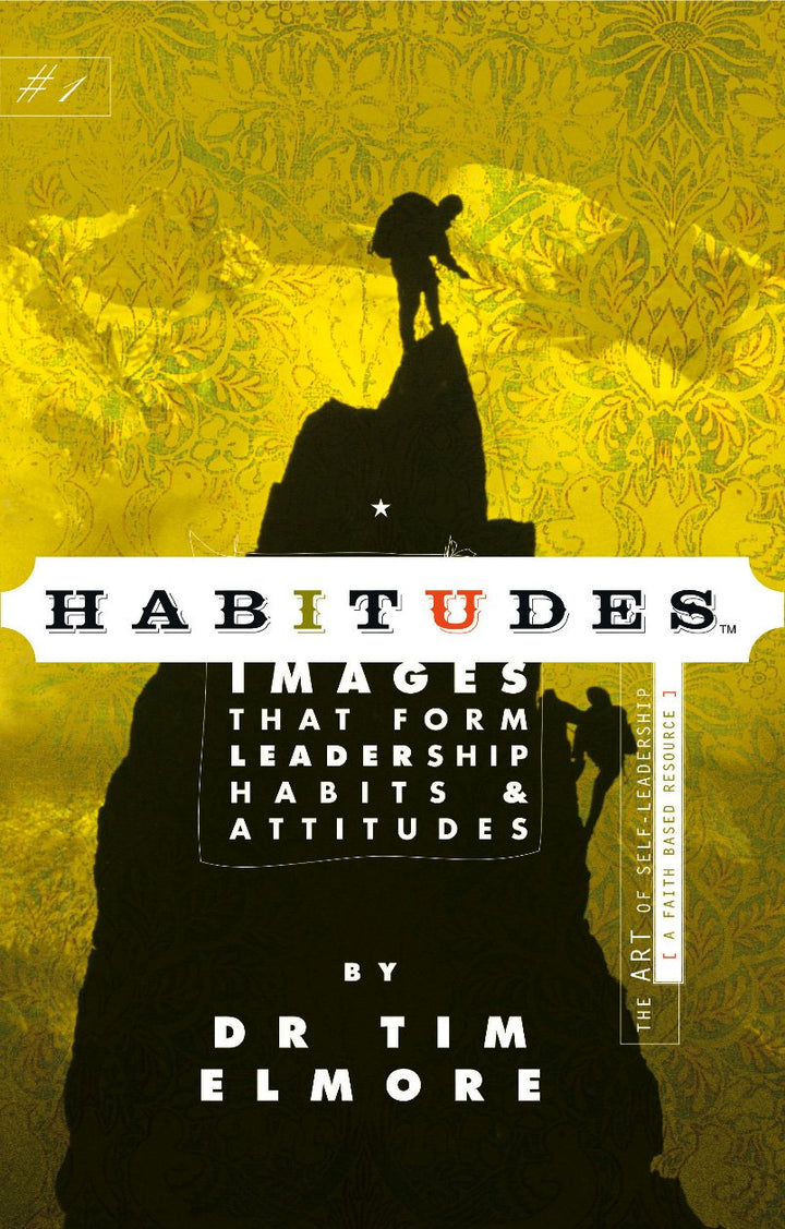 Habitudes Book #1: The Art of Self-Leadership - Leadership Books