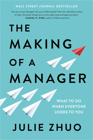 The Making of a Manager: What to Do When Everyone Looks to You - Leadership Books
