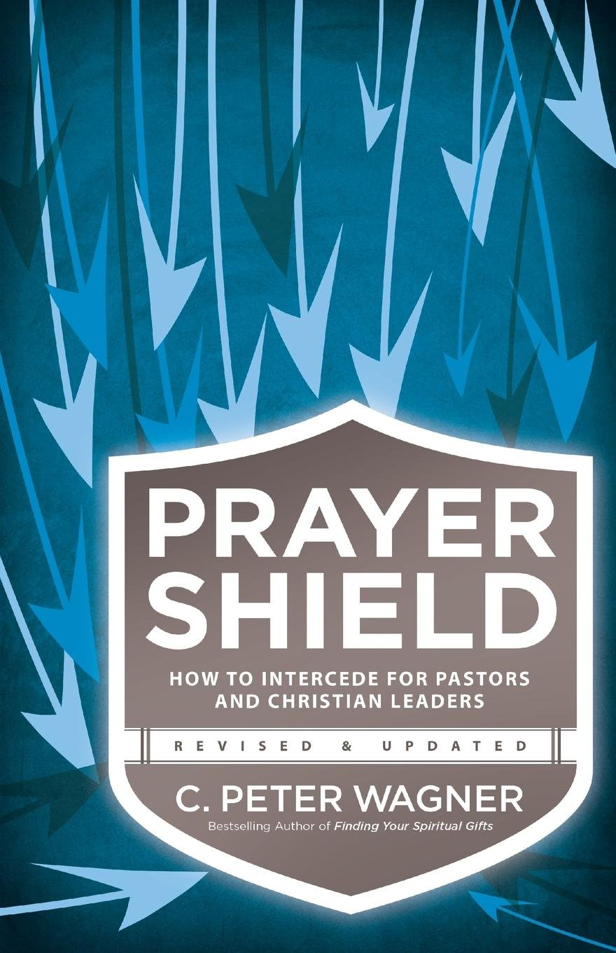 Prayer Shield: How to Intercede for Pastors and Christian Leaders (Revised, Updated) - Leadership Books