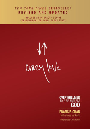 Crazy Love: Overwhelmed by a Relentless God - Leadership Books