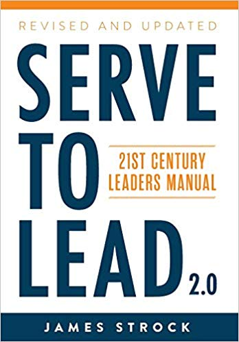 Serve to Lead: 21st Century Leaders Manual - Leadership Books