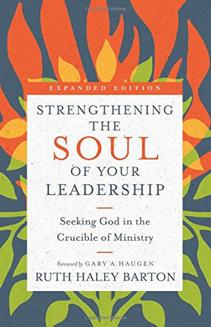Strengthening the Soul of Your Leadership - Leadership Books