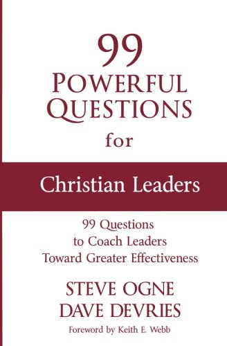 99 Powerful Questions For Christian Leaders - Leadership Books
