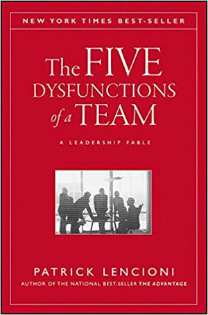 The Five Dysfunctions of a Team: A Leadership Fable - Leadership Books