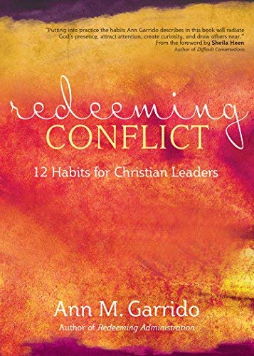 Redeeming Conflict: 12 Habits For Christian Leaders - Leadership Books