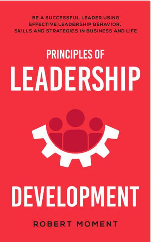 Principles Of Leadership Development - Leadership Books