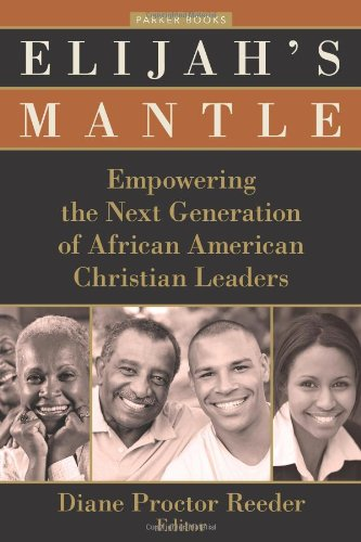 Elijah's Mantle: Empowering the Next Generation of African American Christian Leaders - Leadership Books