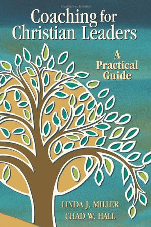Coaching For Christian Leaders: A Practical Guide (Columbia Partnership Leadership) - Leadership Books