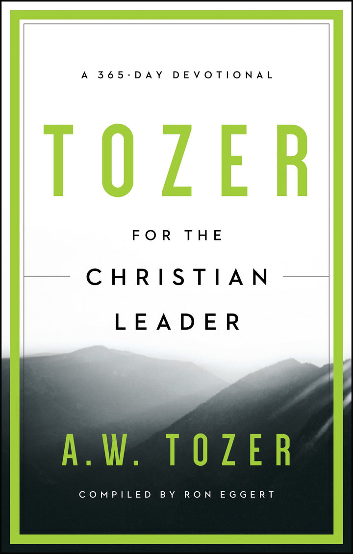 Tozer for the Christian Leader: A 365-Day Devotional - Leadership Books