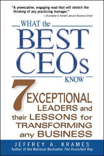 What The Best CEOs Know: 7 Exceptional Leaders And Their Lessons For Transforming Any Business - Leadership Books