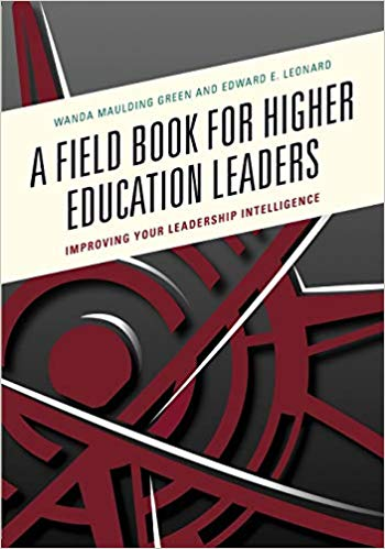 A Field Book for Higher Education Leaders: Improving Your Leadership Intelligence - Leadership Books
