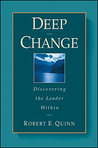 Deep Change: Discovering The Leader Within (Jossey-Bass Business & Management)