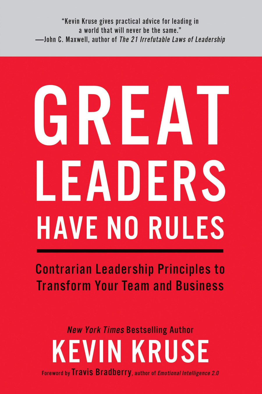 Great Leaders Have No Rules: Contrarian Leadership Principles to Transform Your Team and Business - Leadership Books
