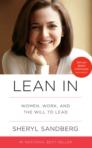 Lean In: Women, Work, and the Will to Lead - Leadership Books