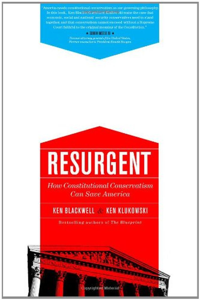 Resurgent: How Constitutional Conservatism Can Save America - Leadership Books
