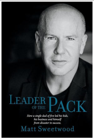 Leader Of The Pack: How A Single Dad Of Five Led His Kids, His Business - Leadership Books