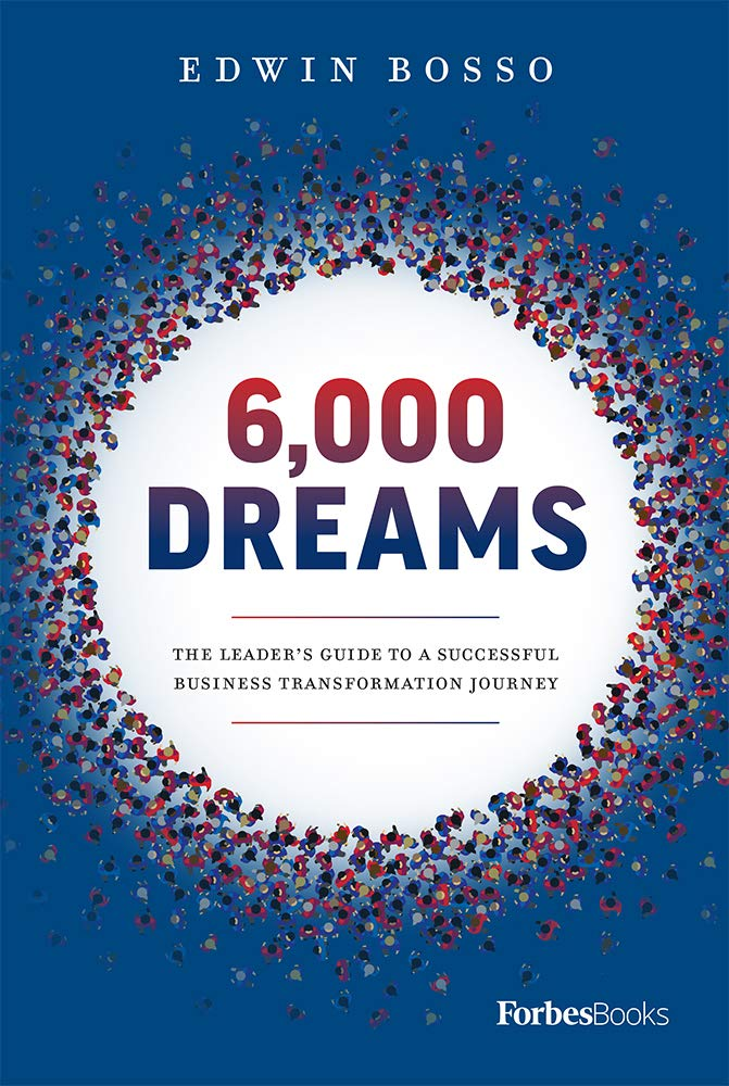 6,000 Dreams: The Leader's Guide To A Successful Business Transformation Journey