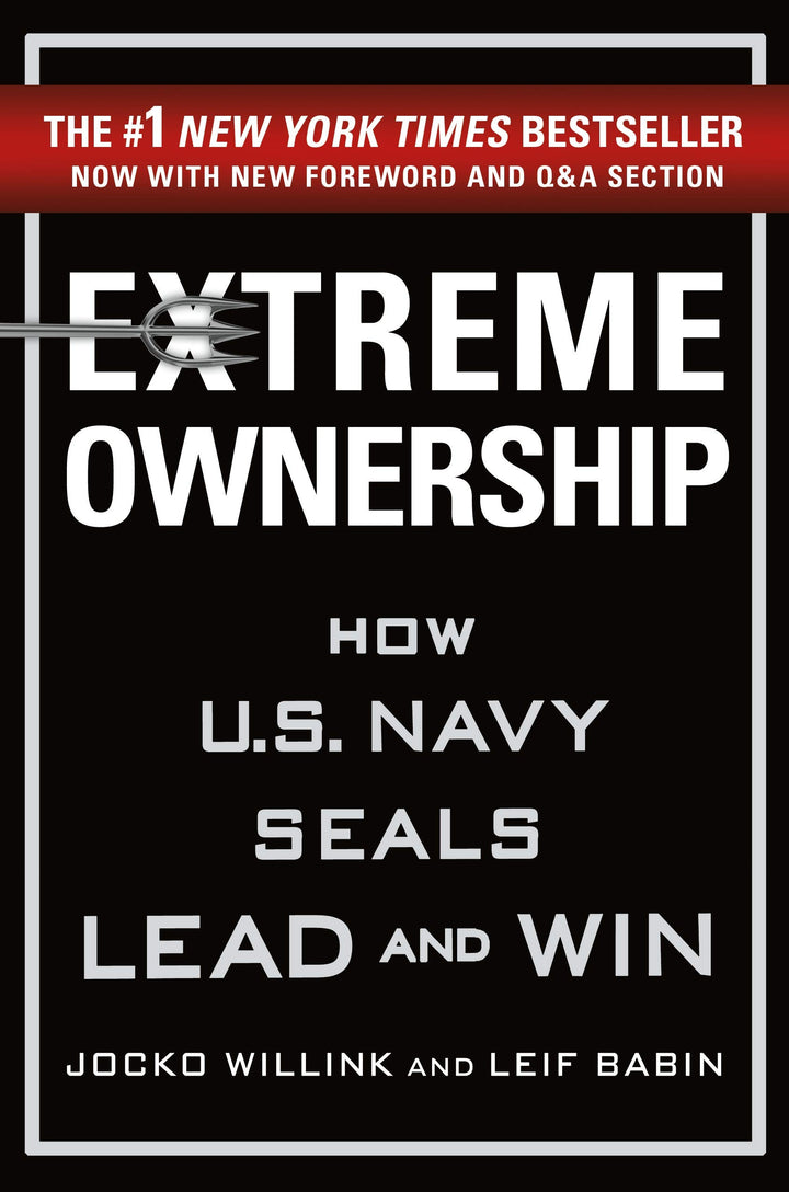 Extreme Ownership: How U.S. Navy SEALs Lead - Leadership Books