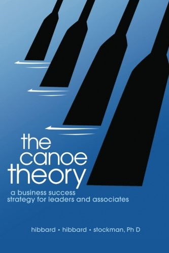 The Canoe Theory: A business Success Strategy For Leaders And Associates