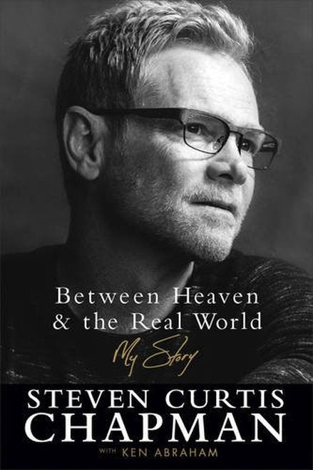 Between Heaven and the Real World: My Story - Leadership Books