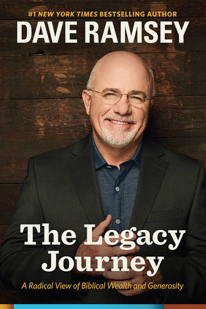 The Legacy Journey: A Radical View of Biblical Wealth and Generosity - Leadership Books