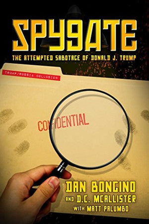 Spygate: The Attempted Sabotage of Donald J. Trump - Leadership Books