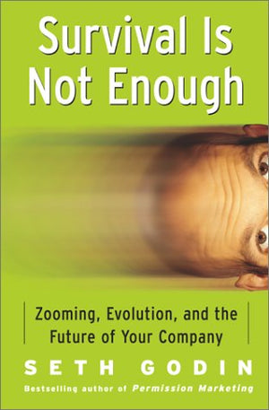 Survival Is Not Enough: Zooming, Evolution, and the Future of Your Company - Leadership Books
