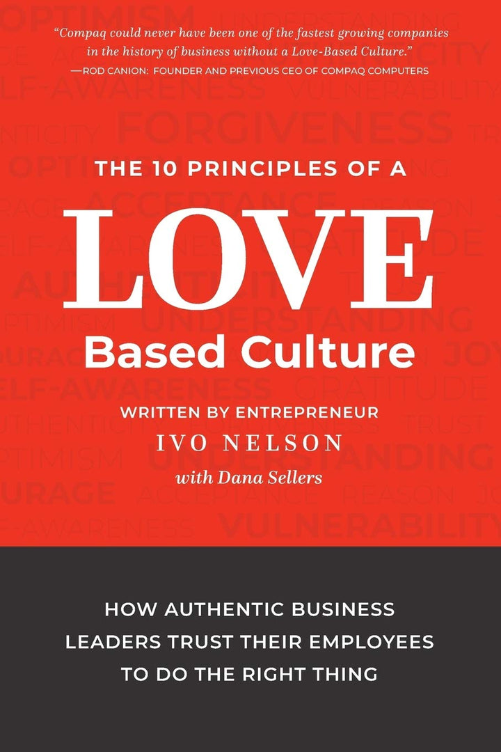 The 10 Principles Of A Love-Based Culture - Leadership Books