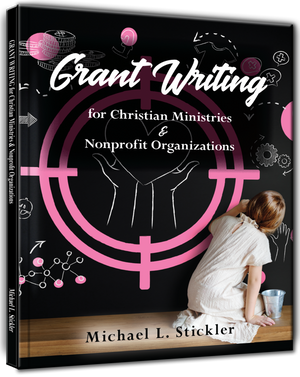 Grant Writing for Christian Ministries & Nonprofit Organizations Book - Leadership Books