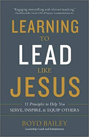 Learning to Lead Like Jesus: 11 Principles to Help You Serve, Inspire, and Equip Others - Leadership Books