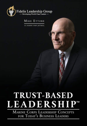 Trust-Based Leadership: Marine Corps Leadership Concepts For Today's Business Leaders - Leadership Books