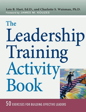 The Leadership Training Activity Book: 50 Exercises for Building Effective Leaders - Leadership Books