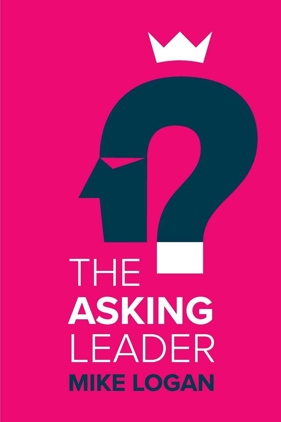 The Asking Leader: Are You The Busy Manager - Leadership Books
