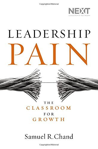 Leadership Pain: The Classroom for Growth - Leadership Books