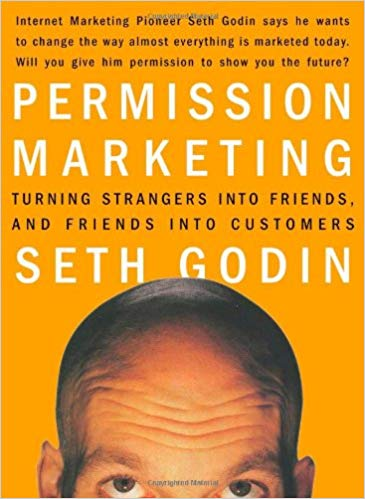 Permission Marketing: Turning Strangers into Friends and Friends into Customers - Leadership Books