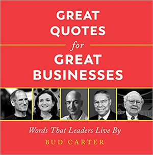 Great Quotes for Great Businesses: Words That Leaders Live by (Trade) - Leadership Books