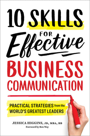 10 Skills for Effective Business Communication: Practical Strategies from the World's Greatest Leaders - Leadership Books