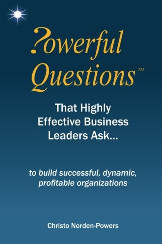 Powerful Questions That Highly Effective Business Leaders Ask - Leadership Books
