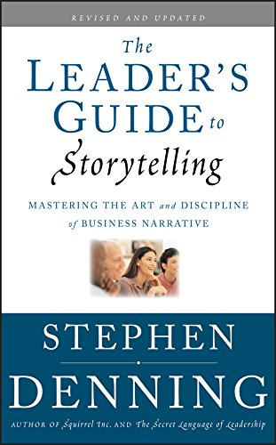 The Leader's Guide To Storytelling: Mastering The Art And Discipline Of Business Narrative - Leadership Books