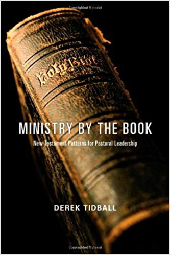 Ministry By The Book: New Testament Patterns For Pastoral Leadership - Leadership Books
