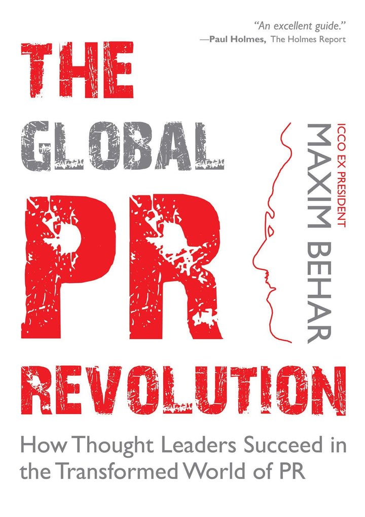 The Global PR Revolution: How Thought Leaders Succeed In The Transformed World Of PR - Leadership Books