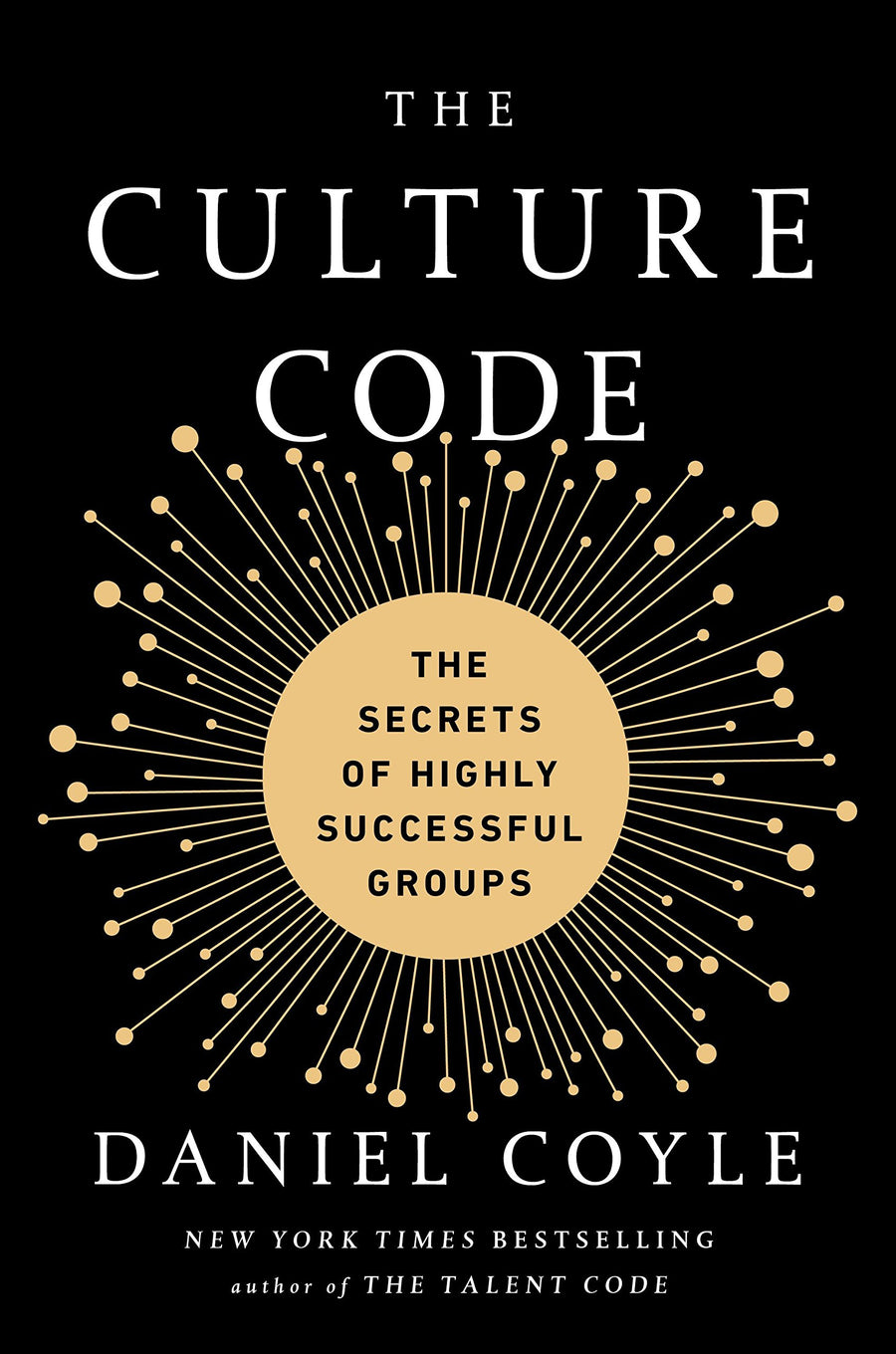 The Culture Code: The Secrets of Highly Successful Groups - Leadership Books