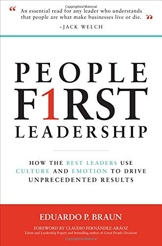 People First Leadership: How the Best Leaders Use Culture and Emotion to Drive Unprecedented Results - Leadership Books