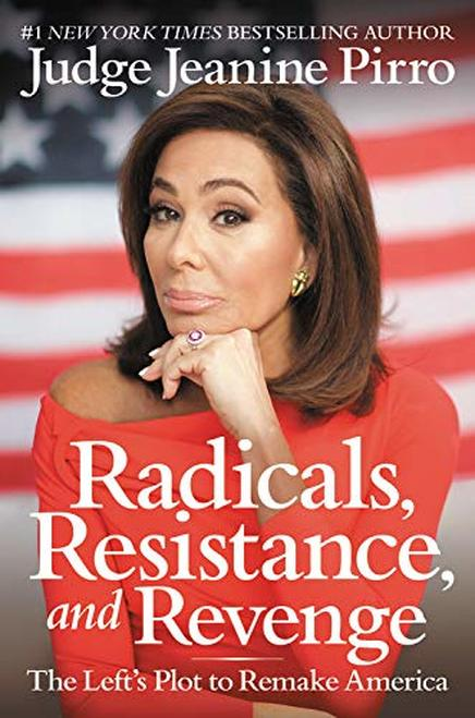 Radicals, Resistance, and Revenge: The Left's Plot to Remake America - Leadership Books