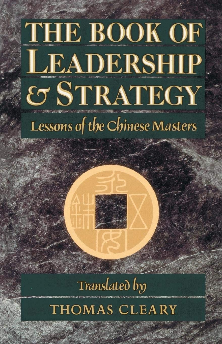 The Book of Leadership and Strategy: Lessons of the Chinese Masters - Leadership Books