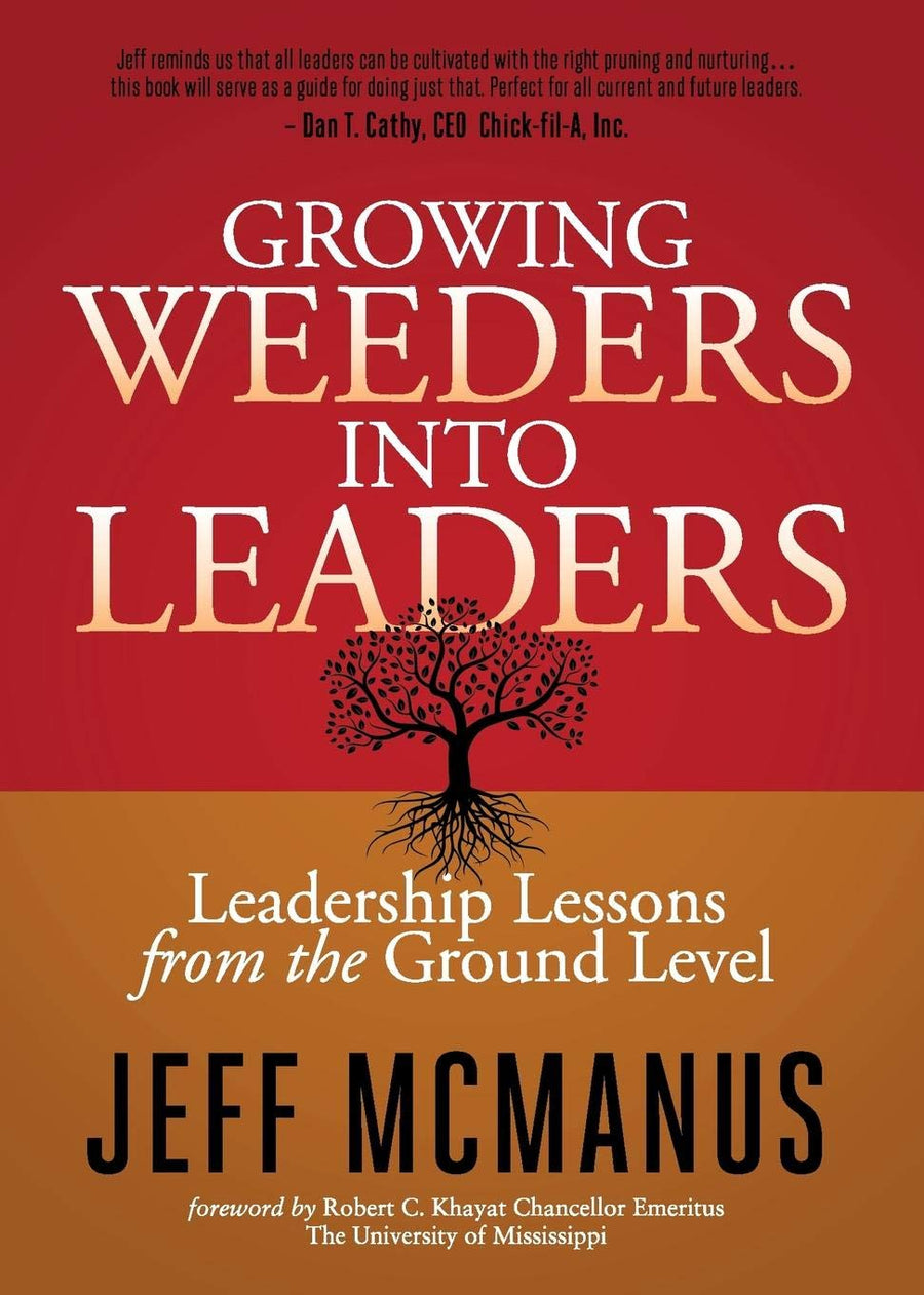 Growing Weeders Into Leaders: Leadership Lessons from the Ground Up - Leadership Books