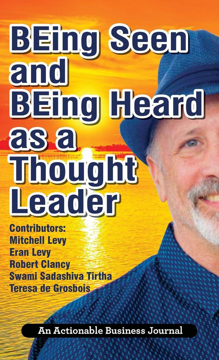 BEing Seen And BEing Heard As A Thought Leader - Leadership Books