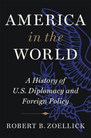 America in the World: A History of U.S. Diplomacy and Foreign Policy - Leadership Books