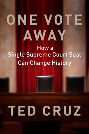 One Vote Away: How a Single Supreme Court Seat Can Change History - Leadership Books