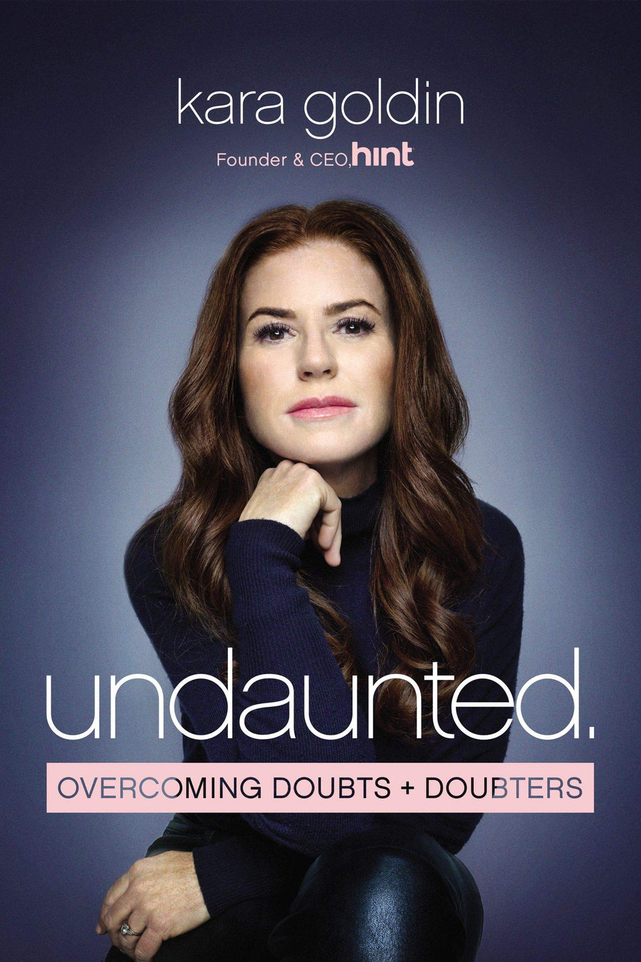 Undaunted:  Overcoming Doubts and Doubt - Leadership Books